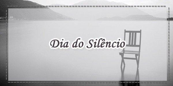 Dia do Silêncio é Dia 7 de Maio - Dia de evitar fazer barulho...