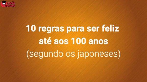 10 Regras japonesas para você chegar até os 100 anos saudável e feliz!!!