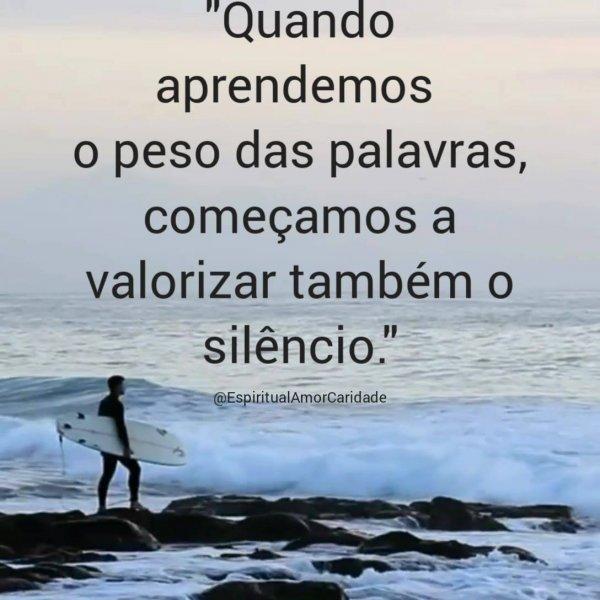 O silencio é muito mais valioso que palavras vazias, pense nisso!!!