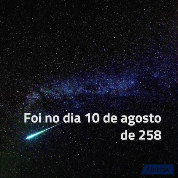 Noite de São Lourenço - 10 de Agosto, já ouviu falar?