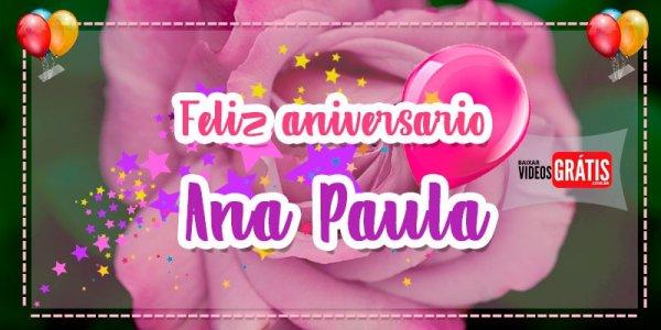 Feliz Aniversário Ana Paula! Vídeo de aniversário personalizado grátis!!!