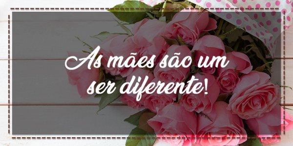 Feliz Dia das mães para Facebook - As mães são um ser diferente!
