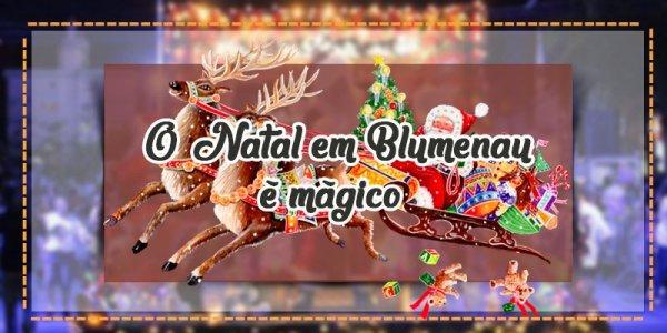 Melhor cidade do Brasil para passar o Natal - O Natal em Blumenau é mágico!