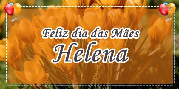 Mensagem de dia das mães com nome personalizado - Para a reluzente Helena!