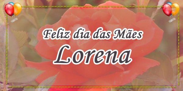 Mensagem de dia das mães com nome personalizado - Para mamãe Lorena!