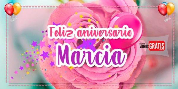 Mensagem de Feliz Aniversário para Márcia! Baixe grátis e faça o dia dela feliz!