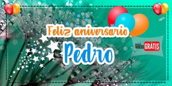 Mensagem de Feliz Aniversário para Pedro. Baixe grátis e envie agora mesmo!!!