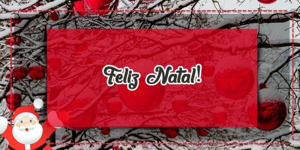 Mensagem de Feliz Natal a todos - Para um Natal repleto de alegrias!