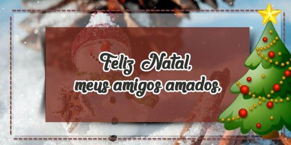 Mensagem de feliz natal aos amigos - Uma mensagem especial para você presentear!