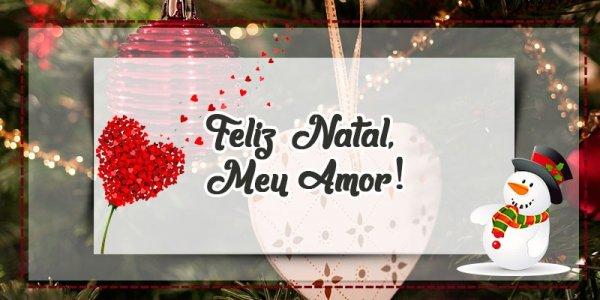 Mensagem de Feliz Natal para amor - Te amo muito - Compartilhe!