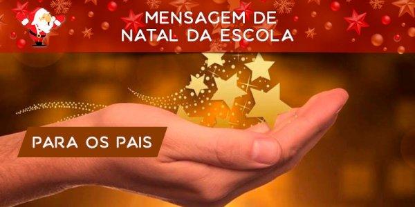 Mensagem de Natal da escola para os pais dos alunos. Feliz Natal a todos!!!