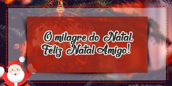 Mensagem De Natal Falada - O milagre do Natal, Feliz Natal Amigo!