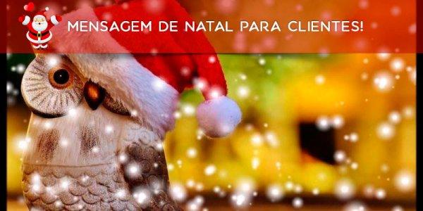 Mensagem de Natal para clientes! Que seu Natal seja abençoado e cheio de paz!!!