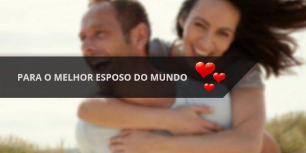 Mensagem Dia dos Namorados para Esposo, para o melhor esposo do mundo!
