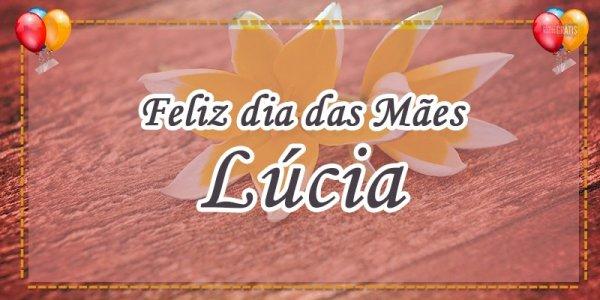 Mensagem para dia das mães com nome personalizado - Para mãe Lúcia!