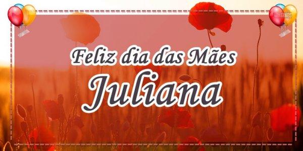 Mensagem para dia das mães com nome personalizado - Para minha mãe Juliana!