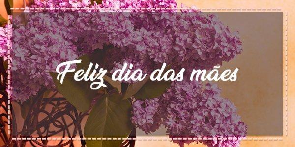 Mensagem para o dia das mães com imagens bonitas e uma bela mensagem