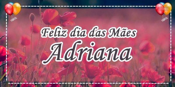 Mensagem para o dia das mães personalizada com nome - Para mãe Adriana!