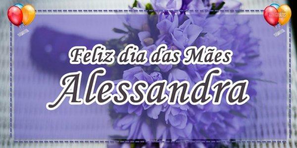 Mensagem para o dia das mães personalizada com nome - Para minha mãe Alessandra!
