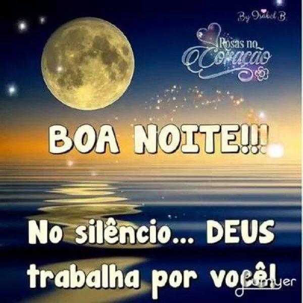 Vídeo de boa noite com mensagem No silêncio, Deus trabalha por você!