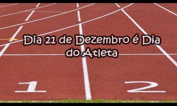 Dia 17 de dezembro é Dia do Atleta, ele que todos os dias supera desafios!!!