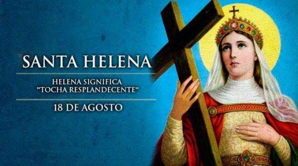 Dia 18 de agosto é Dia de Santa Helena. Helena significa Tocha resplandecente!