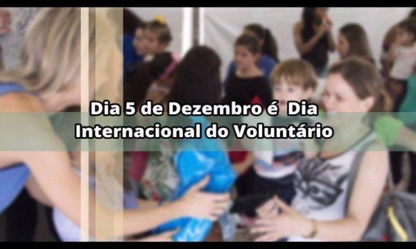 Dia 5 de Dezembro é Dia Internacional do Voluntário - Quem quer, vai e faz!