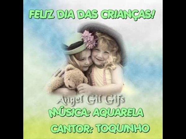 Feliz dia das crianças com música Aquarela do cantor Toquinho!