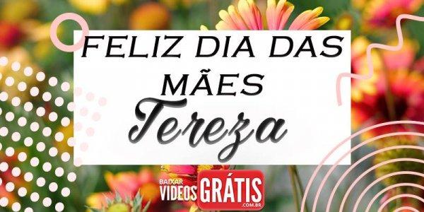 Mensagem para dia das mães com nome personalizado - Tereza!