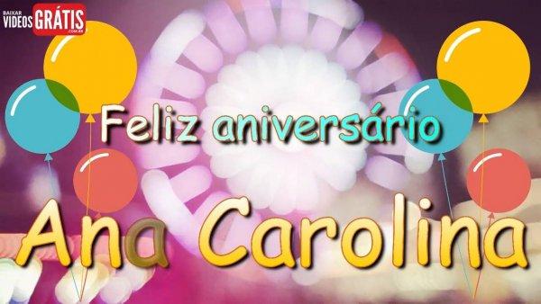 Feliz Aniversário Ana Carolina! Baixe grátis e faça este dia ainda mais feliz!!!