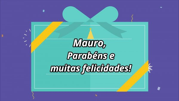 Feliz aniversário Mauro - Video de aniversario para Mauro, baixe gratis!