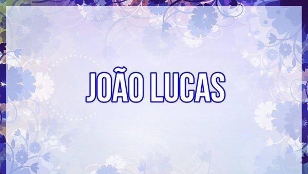 Video com mensagem para João Lucas, para baixar e compartilhar!