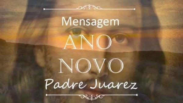 Mensagem de Feliz Ano Novo do Padre Juarez, Deus abençoe vocês!!!