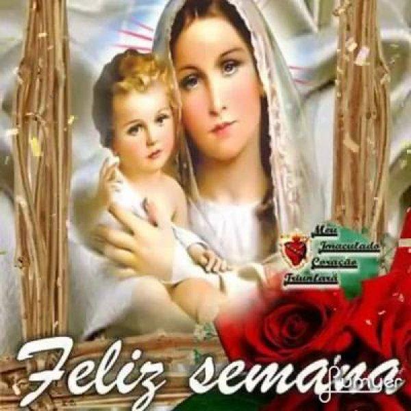 Mensagem de Feliz Semana com imagem de Nossa Senhora, que Ela lhe proteja!!!