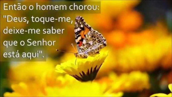Vídeo com linda história para você refletir, Deus sempre esta contigo!!!
