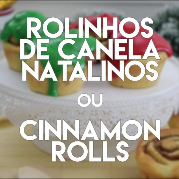 Rolinhos de Canela Natalino, os famosos Cinnamon, aprenda a fazer!